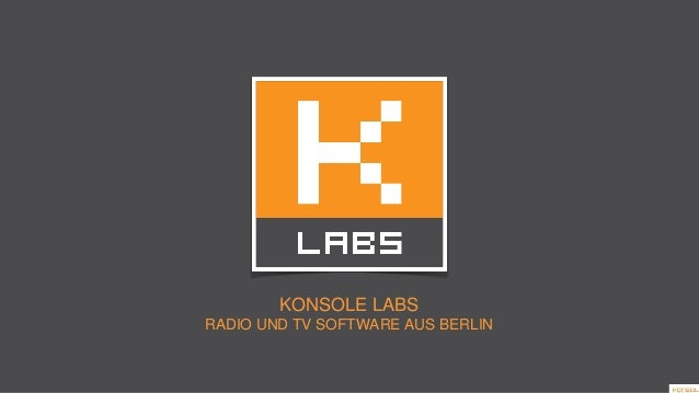 KONSOLE LABS RADIO UND TV SOFTWARE AUS BERLIN