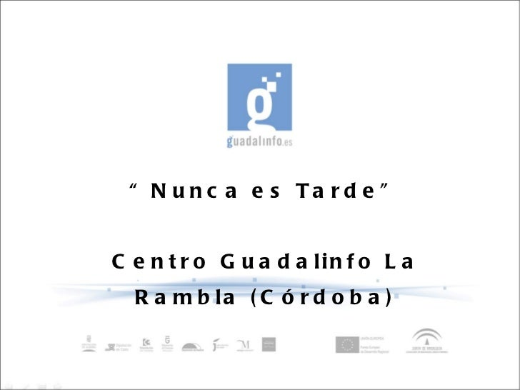 """ Nunca es Tarde"" Centro Guadalinfo La Rambla (Córdoba)"