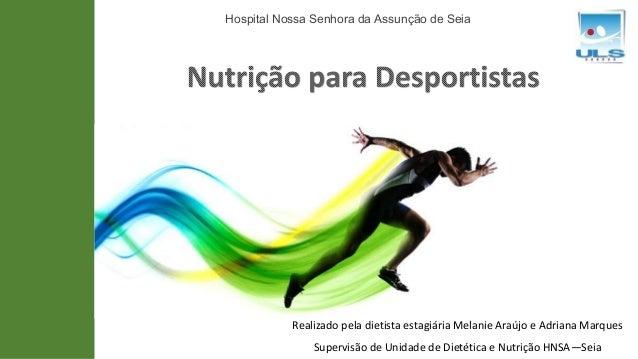 Hospital Nossa Senhora da Assunção de Seia Realizado pela dietista estagiária Melanie Araújo e Adriana Marques Supervisão ...