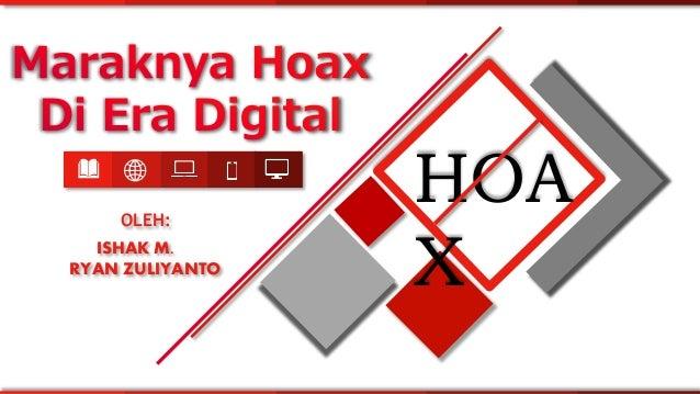 ISHAK M. RYAN ZULIYANTO OLEH: HOA X