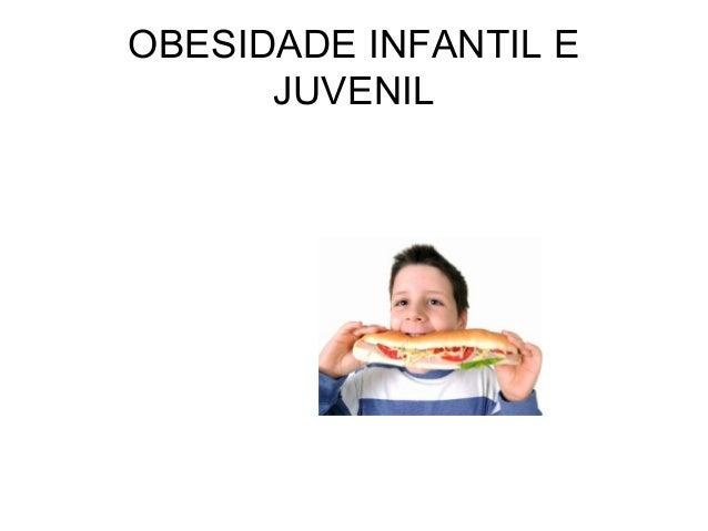 OBESIDADE INFANTIL E      JUVENIL