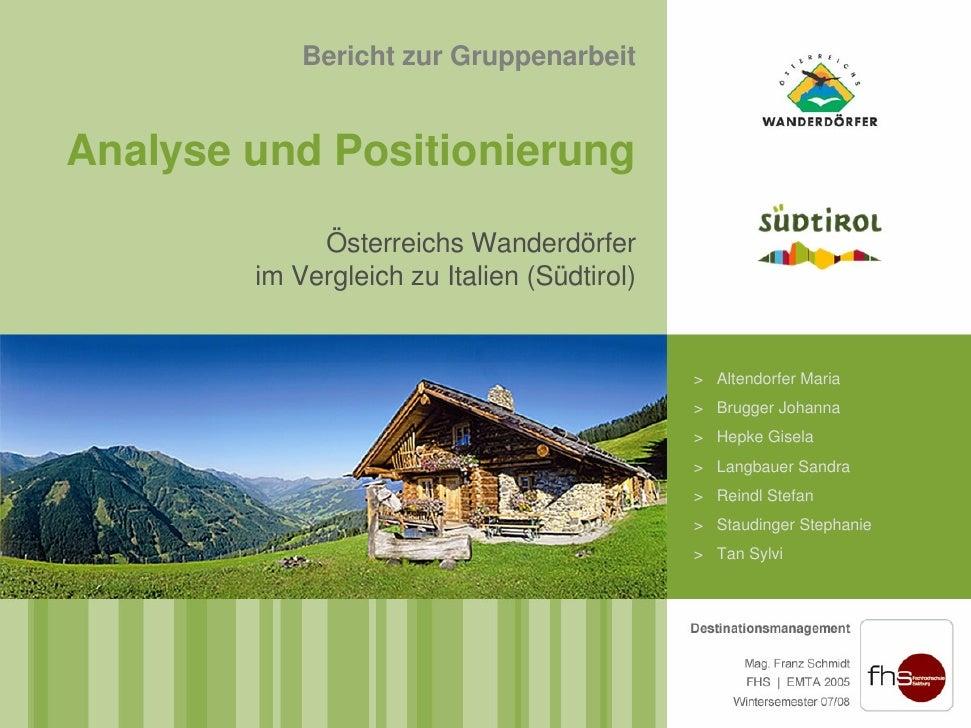 Bericht zur Gruppenarbeit   Analyse und Positionierung               Österreichs Wanderdörfer         im Vergleich zu Ital...