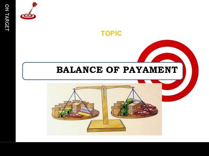 BALANCE OF PAYAMENT <ul><li>TOPIC </li></ul>