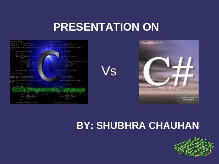 PRESENTATION ON  BY: SHUBHRA CHAUHAN Vs