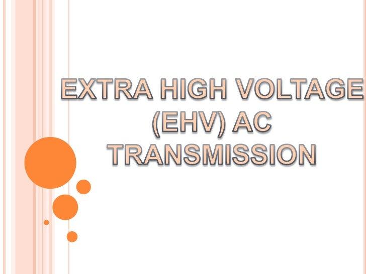 EXTRA HIGH VOLTAGE<br />(EHV) AC TRANSMISSION<br />