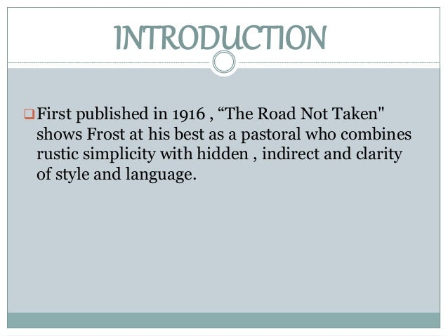 """a theme about choices in the road not taken by robert frost The road not taken, 2014 - life choices in robert frost's the road not  in the  poem, """"the road not taken"""", the speaker has to make a big decision in his   road not taken this is a wonderful poem with many different themes and ideas."""