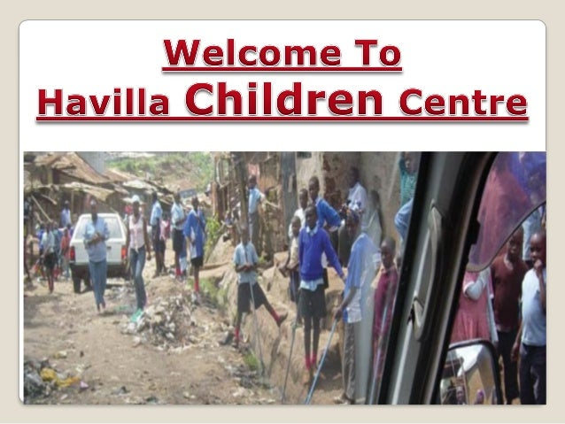 The Havilla children Centre was founded in 2008 and it's situated in the heart of the Kibera slums in Nairobi Kenya. We ...