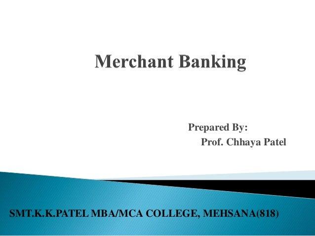 Prepared By:                              Prof. Chhaya PatelSMT.K.K.PATEL MBA/MCA COLLEGE, MEHSANA(818)