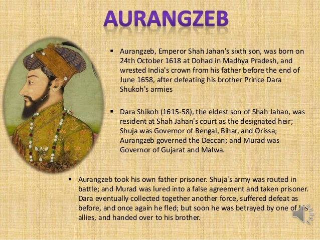 decline of mughal empire and role of aurangzeb The first six mughal emperors from babar to aurangzeb are described as the great mughals the emperors after aurangzeb are called the latter mughals  europeans specially the british, played an important role in the decline of the mughal empire in india they came in as traders and set up their 'east india company' later, they started.