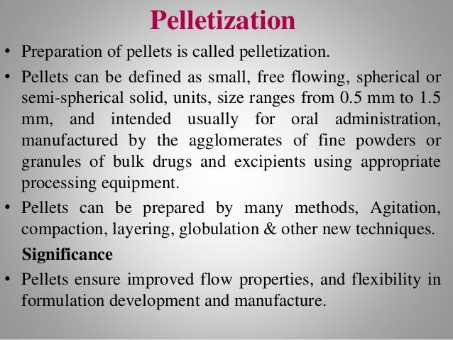 • Larger surface area of pellets enables better distribution. • Improved appearance of the products. • Varied applications...