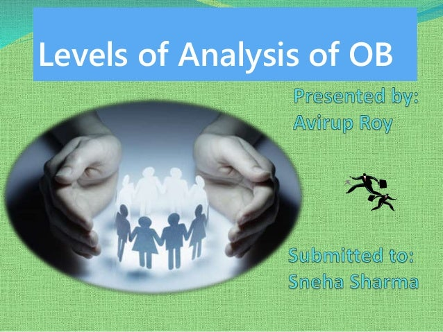 Levels of Analysis of OB