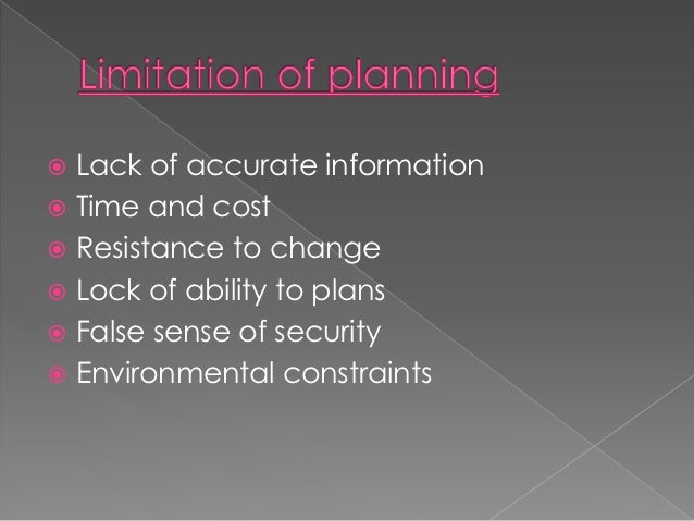  Lack of accurate information Time and cost Resistance to change Lock of ability to plans False sense of security En...