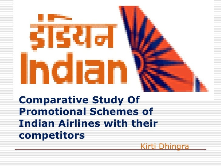 Comparative Study Of Promotional Schemes of Indian Airlines with their competitors Kirti Dhingra