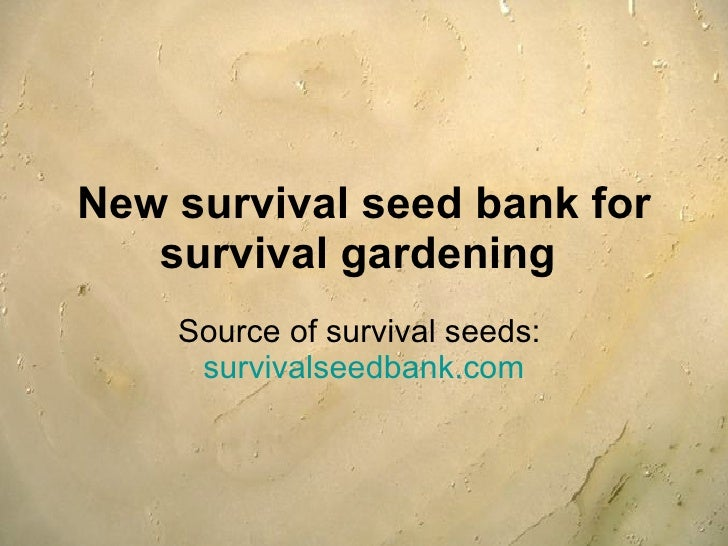 New survival seed bank for survival gardening  Source of survival seeds:  survivalseedbank.com
