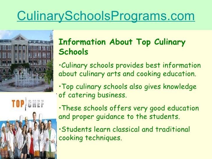 CulinarySchoolsPrograms.com <ul><li>Information About Top Culinary Schools </li></ul><ul><li>Culinary schools provides bes...