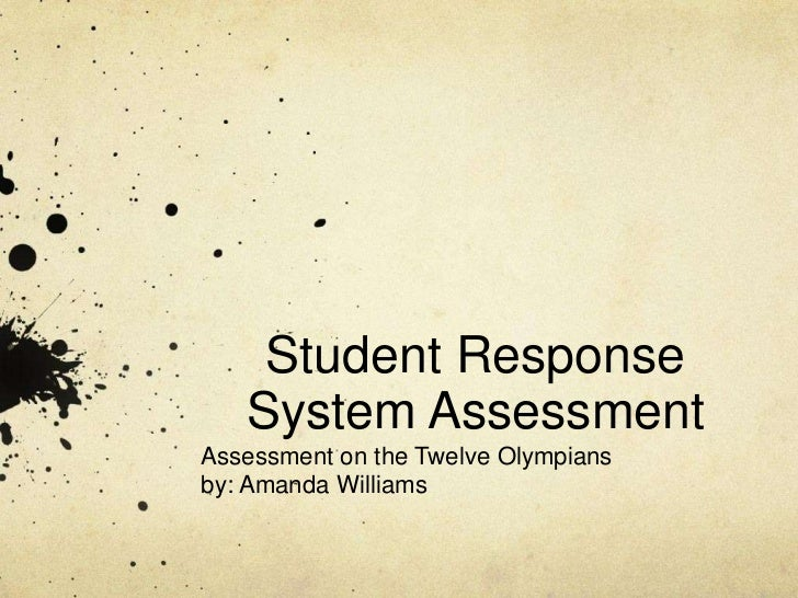 Student Response System Assessment<br />Assessment on the Twelve Olympians<br />by: Amanda Williams<br />