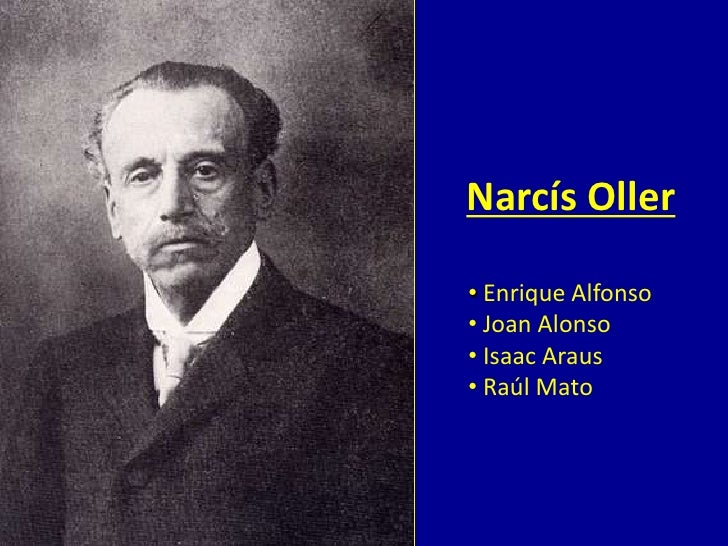 Narcís Oller<br /><ul><li>Enrique Alfonso