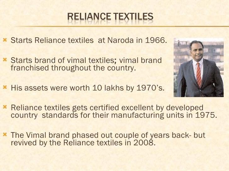 <ul><li>Starts Reliance textiles  at Naroda in 1966. </li></ul><ul><li>Starts brand of vimal textiles ;  vimal brand    fr...