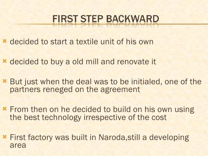 <ul><li>decided to start a textile unit of his own </li></ul><ul><li>decided to buy a old mill and renovate it  </li></ul>...