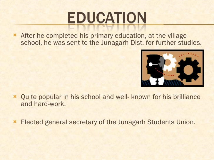 <ul><li>After he completed his primary education, at the village school, he was sent to the Junagarh Dist. for further stu...