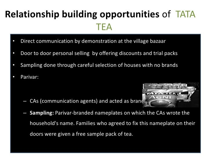 personal selling of tata tea It immediately halved the journey time from the far east to london and allowed american crews to sell their cargos at better prices, which in turn created even more demand for tea in.