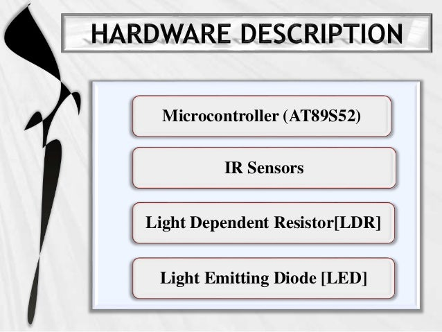 ir based street light Automatic street light control system using microcontroller  mustafa saad, abdalhalim farij, ahamed salah and  such as design and implementation of cpld based solar power saving system for street lights and  system[3], automatic street light intensity control and road safety module using embedded system [4], automatic street light.