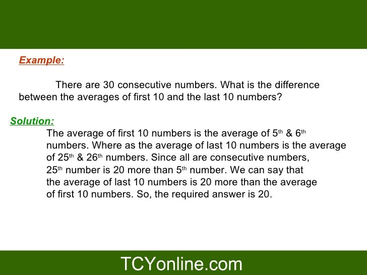 Example:          There are 30 consecutive numbers. What is the difference  between the averages of first 10 and the last ...