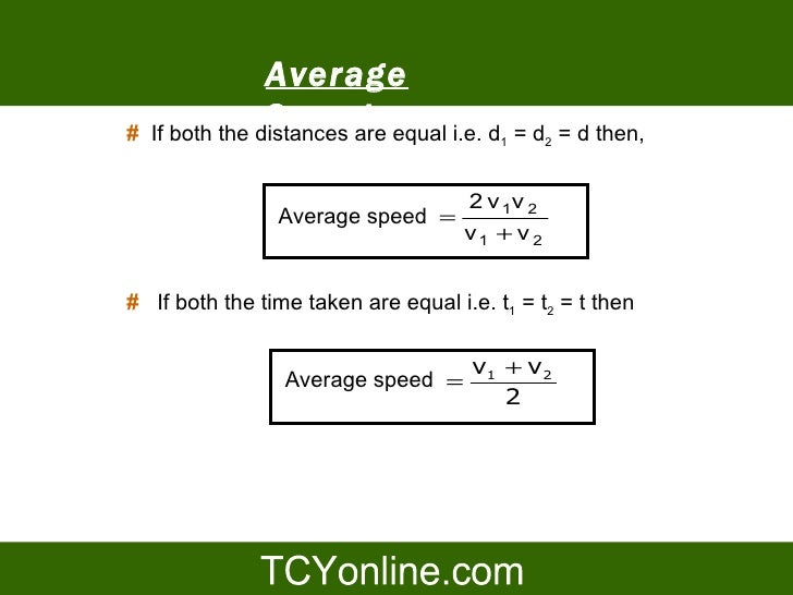 Average #                  Speed     If both the distances are equal i.e. d       = d2 = d then,                          ...