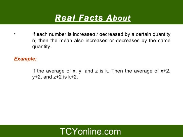 Real Facts A bout •                          Average       If each number is increased / decreased by a certain quantity  ...