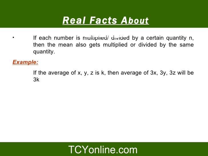 Real Facts A bout •                         Average       If each number is multiplied/ divided by a certain quantity n,  ...