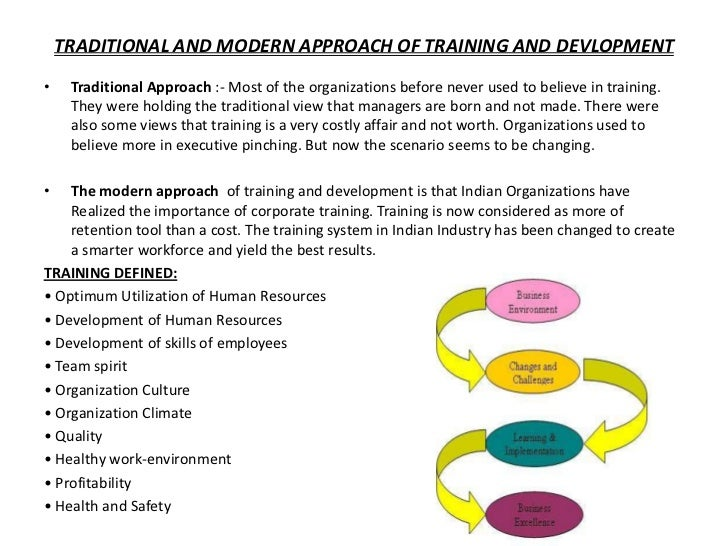 traditional and modern approach of training and development We developed a research-based methodology, the digital convergence  framework, to support  for transitioning traditional classrooms to modern  learning environments at scale  a strategic approach to the unification of the  education.