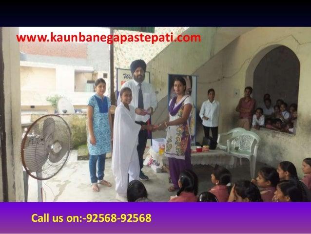 www.kaunbanegapastepati.com Call us on:-92568-92568