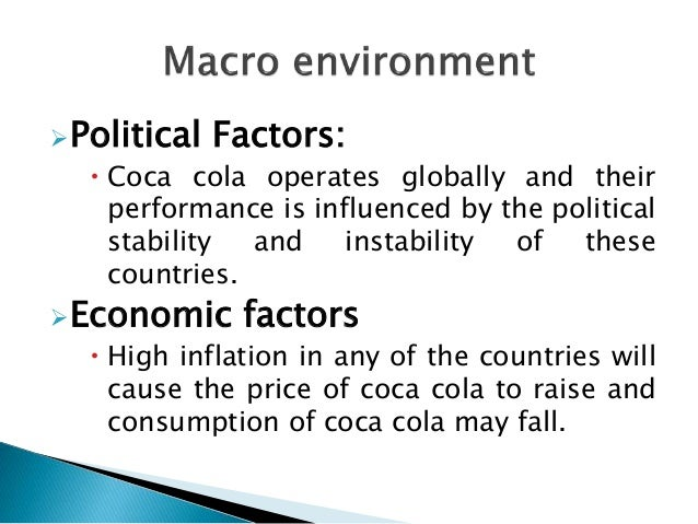coca cola s micro and macro environment Macro environmental micro environmental business essay contents introduction 2 strategic management 3 strategic 'fit' of the ecbm 4 environmental analysis 5.