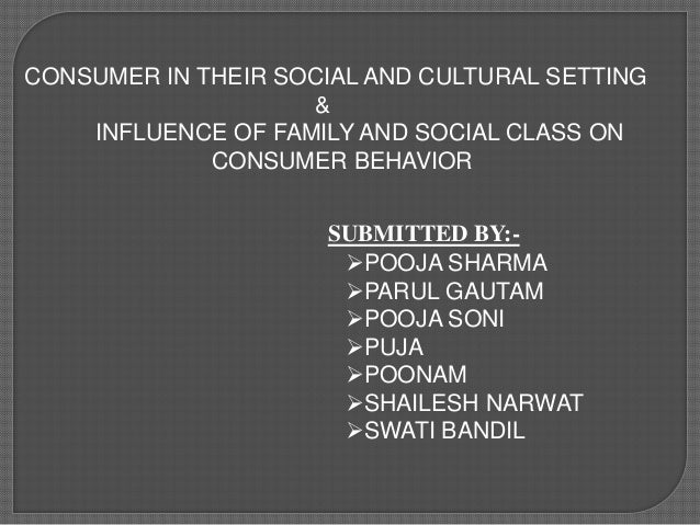 influence offamily and social class on consumer behavior