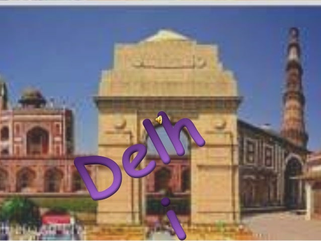 Content  Page no.  Introduction to Delhi  3  Geography  4  History of Delhi  5  Forts and monuments  8  Government  15  Te...