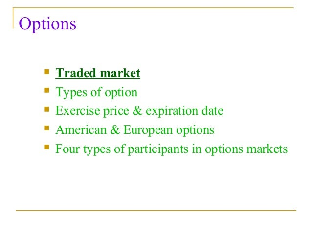 Options traded in the interbank market are known as over the counter options