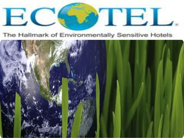 12) Environment friendly guest supplies and stationery in Ecotel. 14) Facts file of Ecotel in India.
