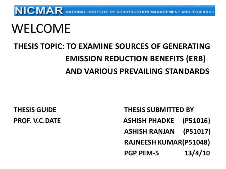 WELCOME<br />Thesis Topic: TO EXAMINE SOURcES OF GENERATING <br />                         EMISSION REDUCTION BENEFITS (ER...