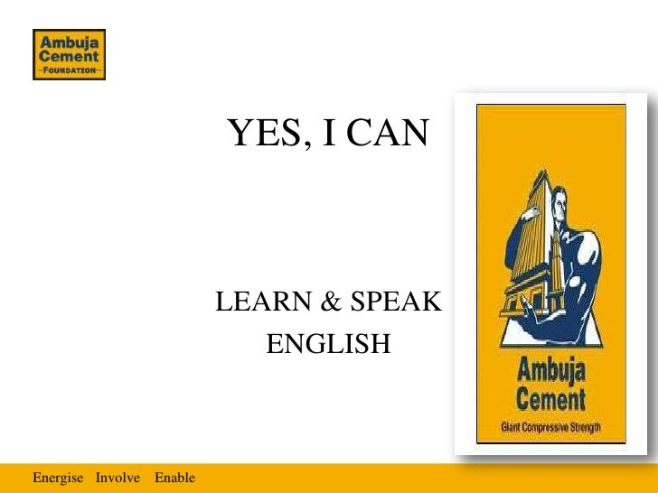 YES, I CAN                          LEARN & SPEAK                             ENGLISHEnergise Involve Enable