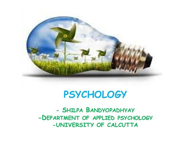 ENVIRONMENTAL PSYCHOLOGY - SHILPA BANDYOPADHYAY -DEPARTMENT OF APPLIED PSYCHOLOGY -UNIVERSITY OF CALCUTTA