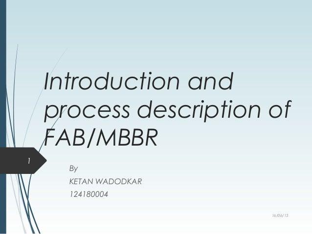 Introduction andprocess description ofFAB/MBBRByKETAN WADODKAR12418000416/06/131
