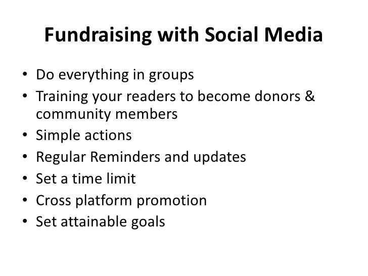 Fundraising with Social Media<br />Do everything in groups<br />Training your readers to become donors & community members...