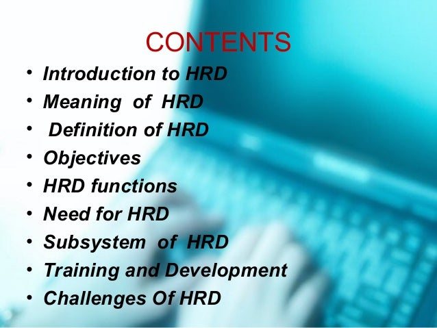 importance of human resource development hrd Human resources development (hrd)  in this process, it is important to  recognise the innate knowledge and skills of local people as the.
