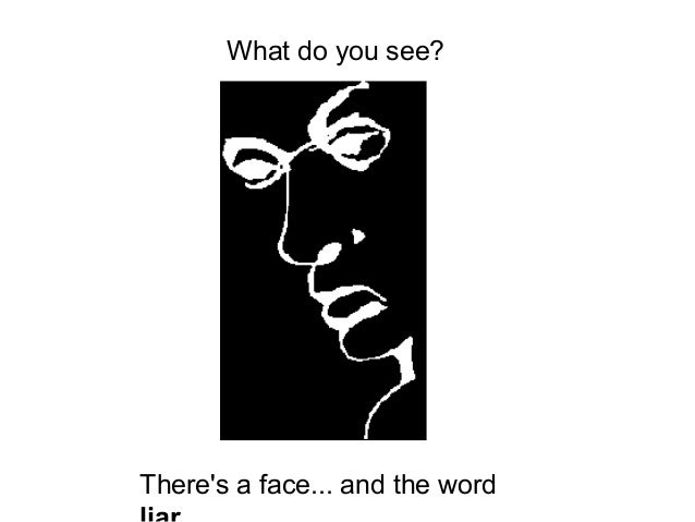 What do you see?  What do  There's a face... and the word