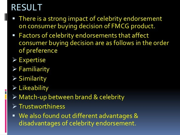 impact of celebrity endorsement on purchasing habits Impact of celebrity endorsement on overall brand by muneeb ahmed synopsis the general belief among advertisers is that brand communication messages delivered by celebrities and famous personalities generate a higher appeal, attention and recall than those executed by non-celebrities.