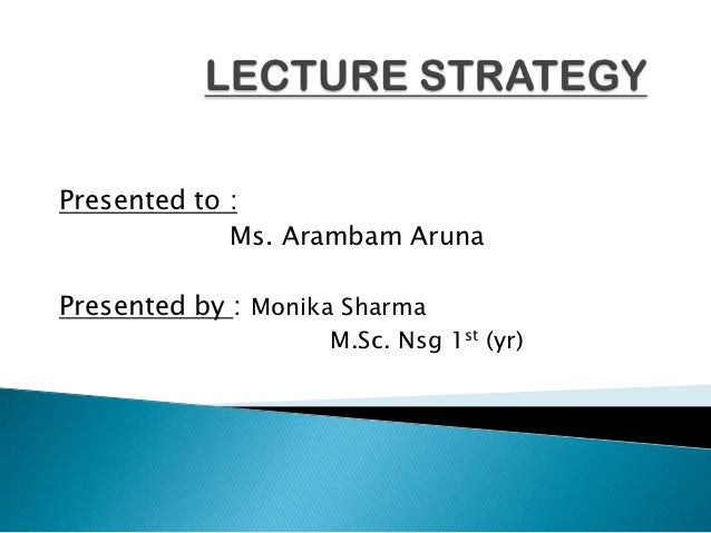 Presented to :             Ms. Arambam ArunaPresented by : Monika Sharma                    M.Sc. Nsg 1st (yr)