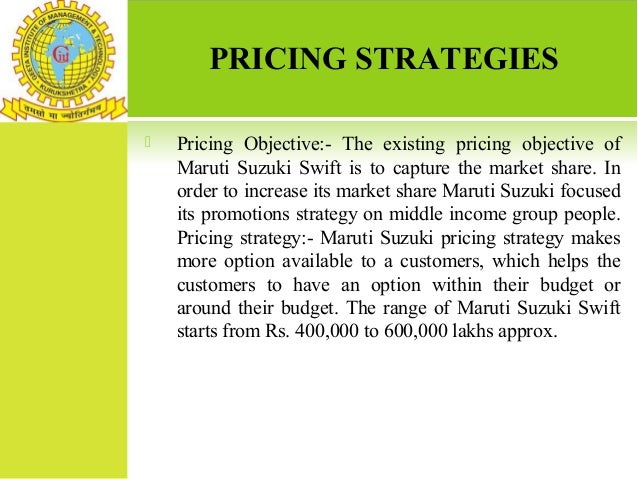 pricing strategies of maruti suzuki Study the different strategies of maruti suzuki, its vast network of dealers and service centers which provides proper after sale pricing strategy.