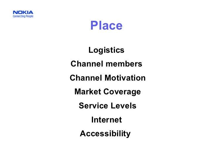 Place Logistics Channel members Channel Motivation Market Coverage Service Levels Internet  Accessibility
