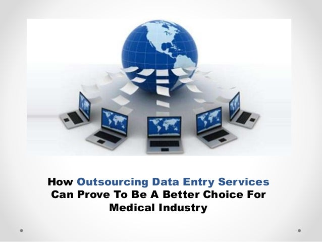 How Outsourcing Data Entry Services Can Prove To Be A Better Choice For Medical Industry