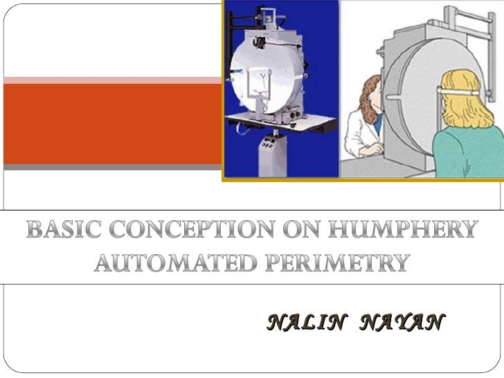 PPT on BASIC CONCEPTION ON HUMPHERY AUTOMATED PERIMETRY